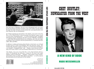 Chet Huntley: Newscaster From The West A New Kind Of Book